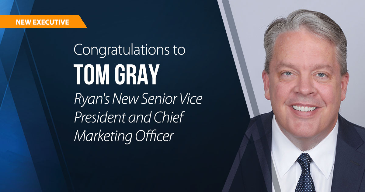 Tom Gray joins Ryan LLC as Senior Vice President and Chief Marketing Officer