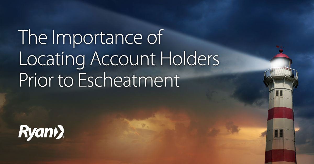 The Importance of Locating Account Holders Prior to Escheatment