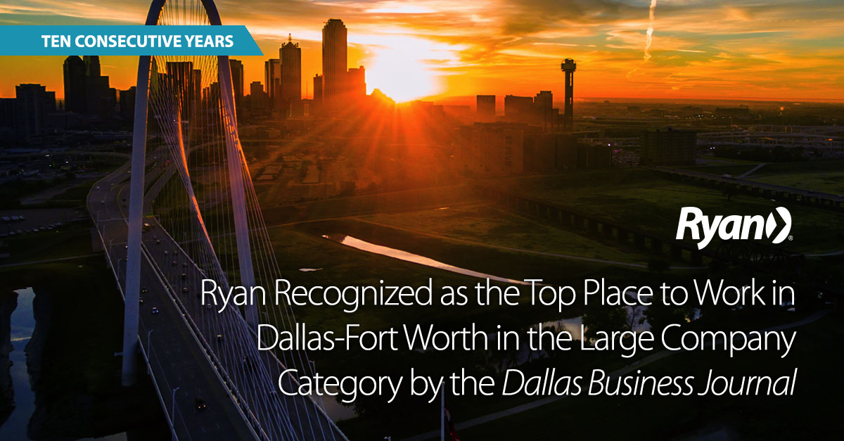 Ryan Recognized as a Best Place to Work in Dallas-Fort Worth for the Tenth Consecutive Year