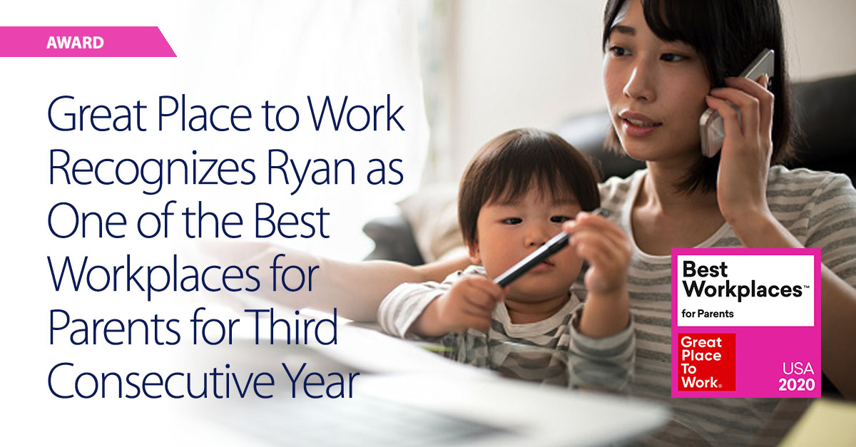 Ryan, LLC has been named to the Great Place to Work® Best Workplaces for Parents list for the third consecutive year.