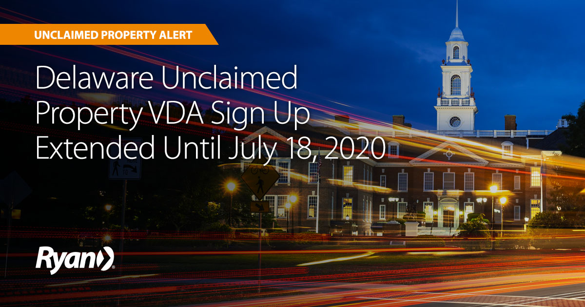 Delaware Unclaimed Property VDA Sign Up Extended Until July 18, 2020