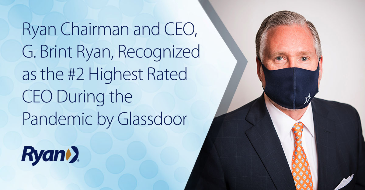 Ryan Chairman and CEO, G. Brint Ryan, Recognized as the #2 Highest Rated CEO During the Pandemic by Glassdoor